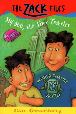[PDF] My Son, the Time Traveler (The Zack Files #8) Download by Dan Greenburg