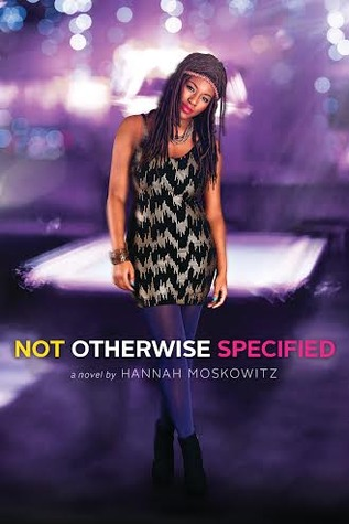 [PDF] [EPUB] Not Otherwise Specified Download by Hannah Moskowitz