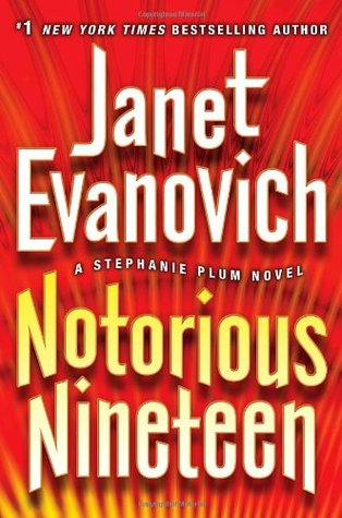 [PDF] [EPUB] Notorious Nineteen (Stephanie Plum #19) Download by Janet Evanovich