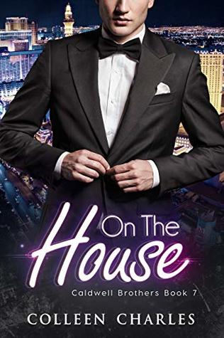 [PDF] [EPUB] On The House (Caldwell Brothers Book 7) Download by Colleen Charles