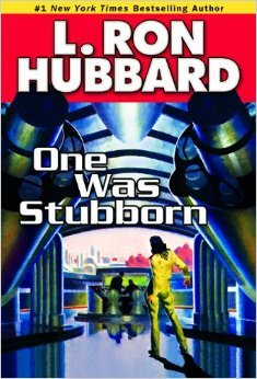 [PDF] [EPUB] One Was Stubborn Download by L. Ron Hubbard