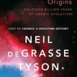 [PDF] [EPUB] Origins: Fourteen Billion Years of Cosmic Evolution Download
