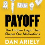 [PDF] [EPUB] Payoff: The Hidden Logic That Shapes Our Motivations Download