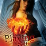 [PDF] [EPUB] Playing with Fire (Tales of an Extraordinary Girl, #1) Download