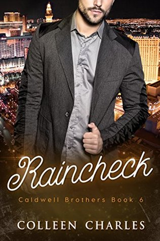 [PDF] [EPUB] Raincheck (Caldwell Brothers Book 6) Download by Colleen Charles