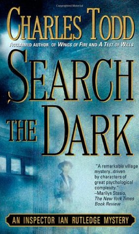 [PDF] [EPUB] Search the Dark (Inspector Ian Rutledge, #3) Download by Charles Todd