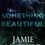 [PDF] [EPUB] Something Beautiful (Beautiful, #2.6) Download