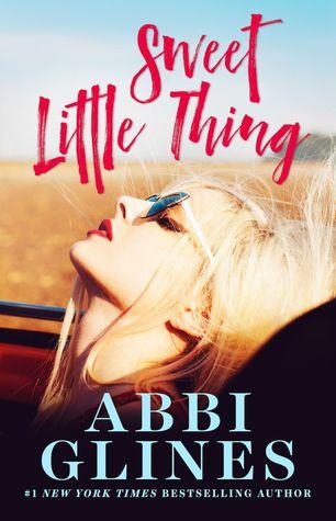 [PDF] [EPUB] Sweet Little Thing (Sweet, #1) Download by Abbi Glines