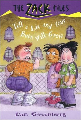 [PDF] Tell a Lie and Your Butt Will Grow (The Zack Files #28) Download by Dan Greenburg