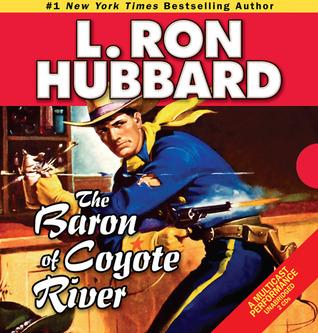 [PDF] [EPUB] The Baron of Coyote River Download by L. Ron Hubbard