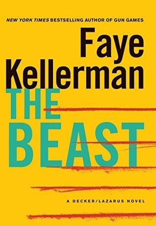 [PDF] [EPUB] The Beast (Peter Decker Rina Lazarus, #21) Download by Faye Kellerman