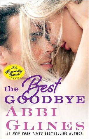 [PDF] [EPUB] The Best Goodbye (Rosemary Beach, #12) Download by Abbi Glines