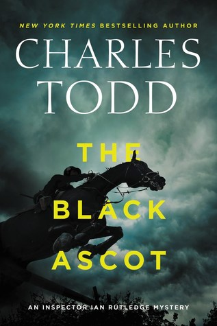 [PDF] [EPUB] The Black Ascot (Inspector Ian Rutledge #21) Download by Charles Todd
