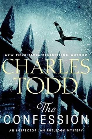 [PDF] [EPUB] The Confession (Inspector Ian Rutledge, #14) Download by Charles Todd