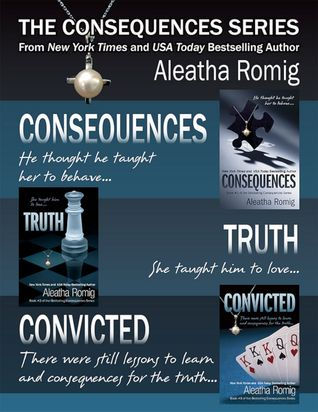 [PDF] [EPUB] The Consequences Series Box Set (Consequences, #1-3) Download by Aleatha Romig