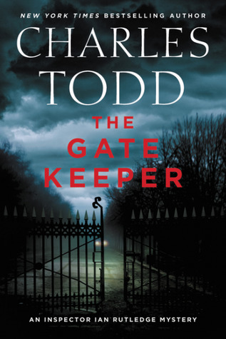 [PDF] [EPUB] The Gate Keeper (Inspector Ian Rutledge #20) Download by Charles Todd
