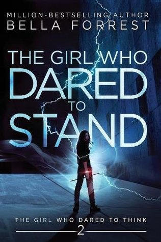 [PDF] [EPUB] The Girl Who Dared to Stand (The Girl Who Dared to Think #2) Download by Bella Forrest