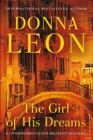 [PDF] [EPUB] The Girl of His Dreams (Commissario Brunetti, #17) Download by Donna Leon