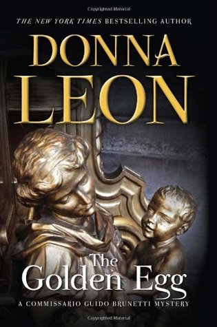[PDF] [EPUB] The Golden Egg (Commissario Brunetti, #22) Download by Donna Leon
