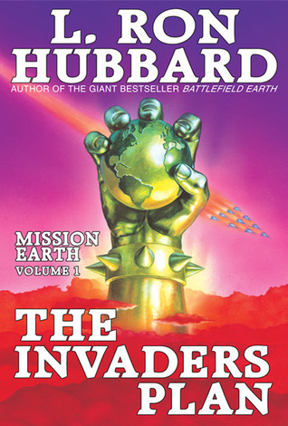 [PDF] [EPUB] The Invaders Plan (Mission Earth, #1) Download by L. Ron Hubbard