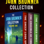 [PDF] [EPUB] The John Brunner Collection Volume One: The Sheep Look Up, The Crucible of Time, and The Jagged Orbit Download