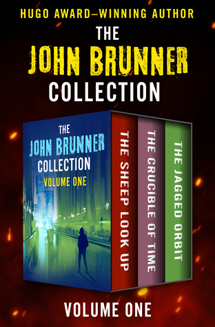 [PDF] [EPUB] The John Brunner Collection Volume One: The Sheep Look Up, The Crucible of Time, and The Jagged Orbit Download by John Brunner