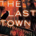 [PDF] [EPUB] The Last Town (Wayward Pines, #3) Download