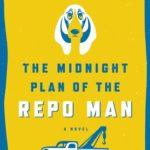 [PDF] [EPUB] The Midnight Plan of the Repo Man (Ruddy McCann #1) Download