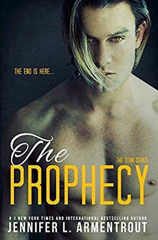 [PDF] [EPUB] The Prophecy (Titan, #4) Download by Jennifer L. Armentrout