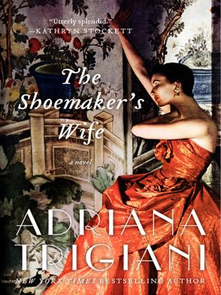 [PDF] [EPUB] The Shoemaker's Wife Download by Adriana Trigiani