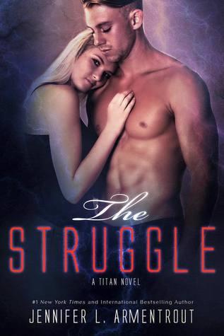 [PDF] [EPUB] The Struggle (Titan, #3) Download by Jennifer L. Armentrout