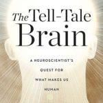 [PDF] [EPUB] The Tell-Tale Brain: A Neuroscientist's Quest for What Makes Us Human Download