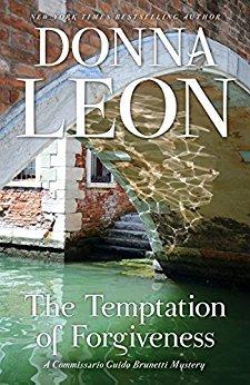 [PDF] [EPUB] The Temptation of Forgiveness (Commissario Brunetti, #27) Download by Donna Leon