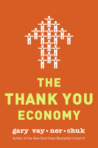 [PDF] [EPUB] The Thank You Economy Download by Gary Vaynerchuk