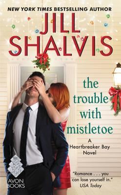 [PDF] [EPUB] The Trouble with Mistletoe (Heartbreaker Bay, #2) Download by Jill Shalvis