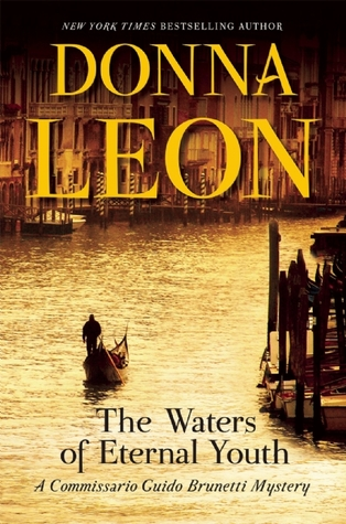 [PDF] [EPUB] The Waters of Eternal Youth (Commissario Brunetti, #25) Download by Donna Leon