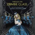 [PDF] [EPUB] Through the Zombie Glass (White Rabbit Chronicles, #2) Download