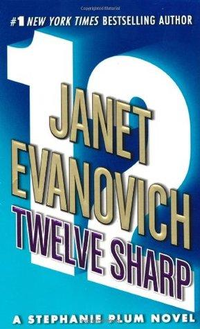 [PDF] [EPUB] Twelve Sharp (Stephanie Plum, #12) Download by Janet Evanovich