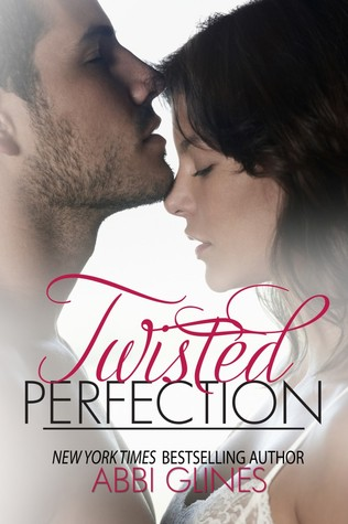 [PDF] [EPUB] Twisted Perfection (Rosemary Beach, #5; Perfection, #1) Download by Abbi Glines
