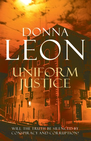 [PDF] [EPUB] Uniform Justice (Commissario Brunetti, #12) Download by Donna Leon