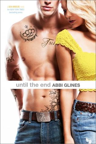 [PDF] [EPUB] Until the End (Sea Breeze, #9) Download by Abbi Glines