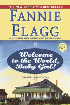 [PDF] [EPUB] Welcome to the World, Baby Girl! Download by Fannie Flagg