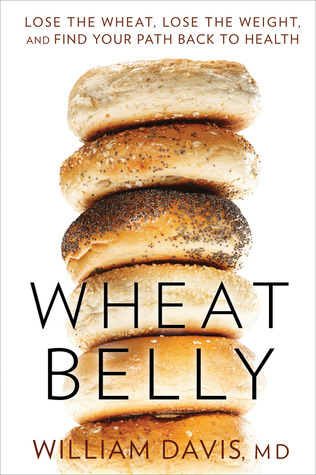 [PDF] [EPUB] Wheat Belly: Lose the Wheat, Lose the Weight, and Find Your Path Back to Health Download by William  Davis