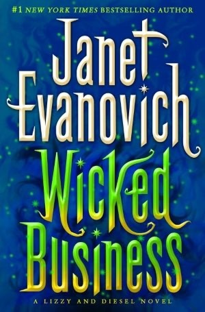 [PDF] [EPUB] Wicked Business (Lizzy and Diesel, #2) Download by Janet Evanovich