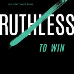 [PDF] [EPUB] You Don't Have to Be Ruthless to Win: The Art of Badass Selfless Service Download
