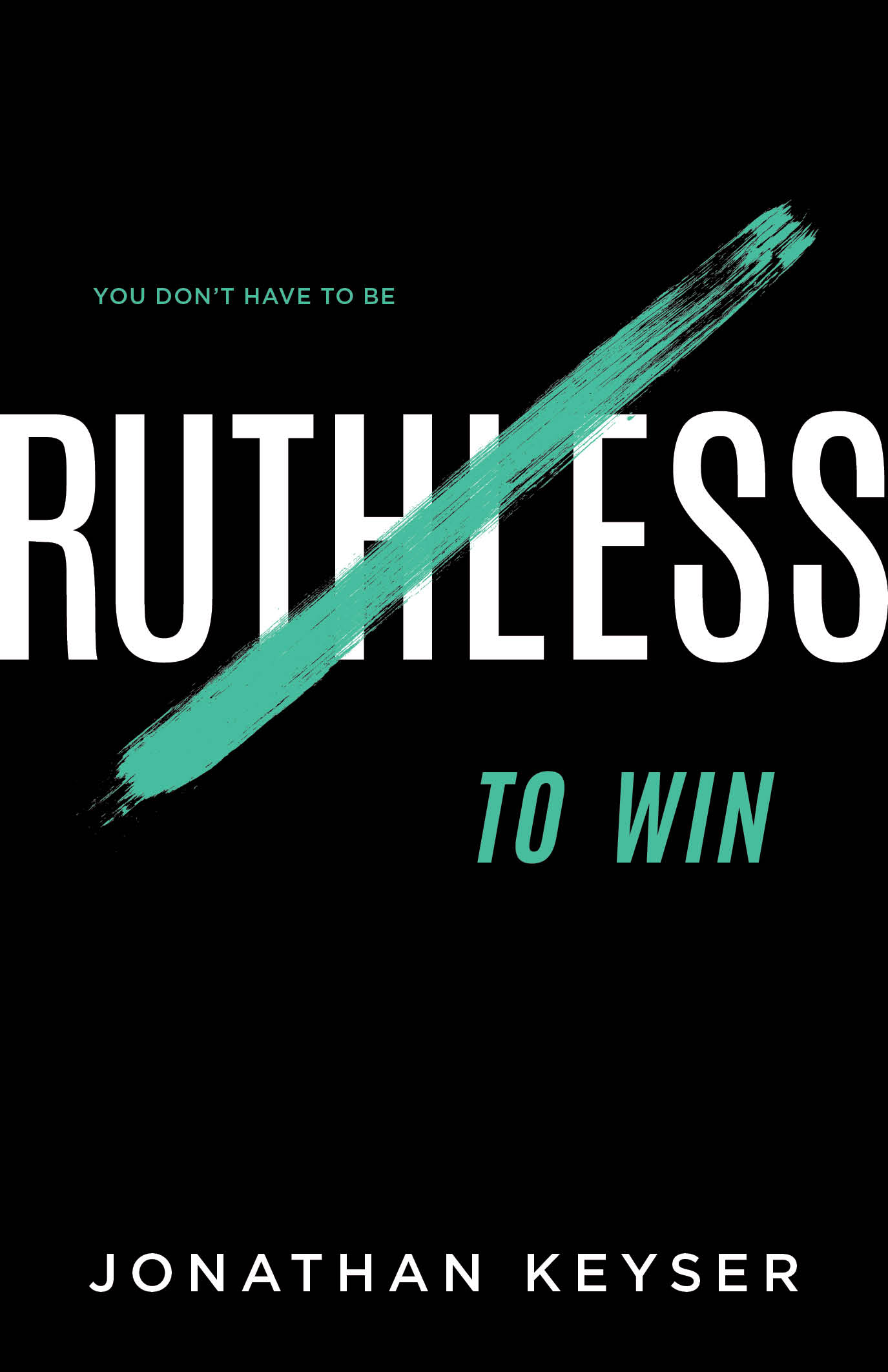 [PDF] [EPUB] You Don't Have to Be Ruthless to Win: The Art of Badass Selfless Service Download by Jonathan Keyser
