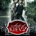 [PDF] [EPUB] A Shade of Kiev 2 (A Shade of Kiev, #2) Download