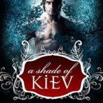 [PDF] [EPUB] A Shade of Kiev (A Shade of Kiev, #1) Download
