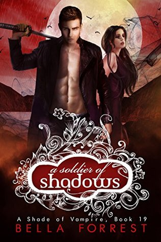 [PDF] [EPUB] A Soldier of Shadows (A Shade of Vampire, #19) Download by Bella Forrest