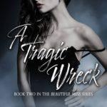 [PDF] [EPUB] A Tragic Wreck (Beautiful Mess, #2) Download